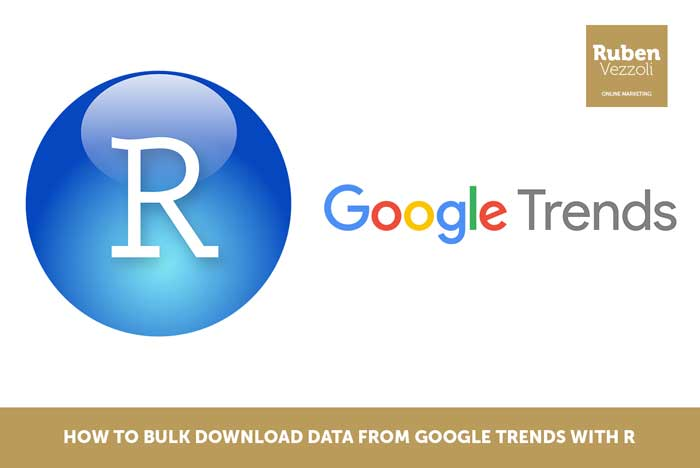 How to bulk download data from Google Trends with R - Ruben